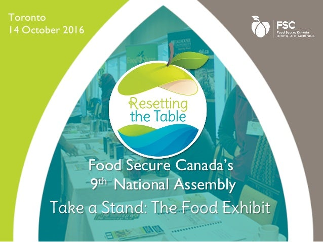 Toronto 14 October 2016 Take a Stand: The Food Exhibit Food Secure Canada's