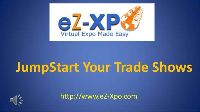 JumpStart Your Trade Shows      http://www.eZ-Xpo.com