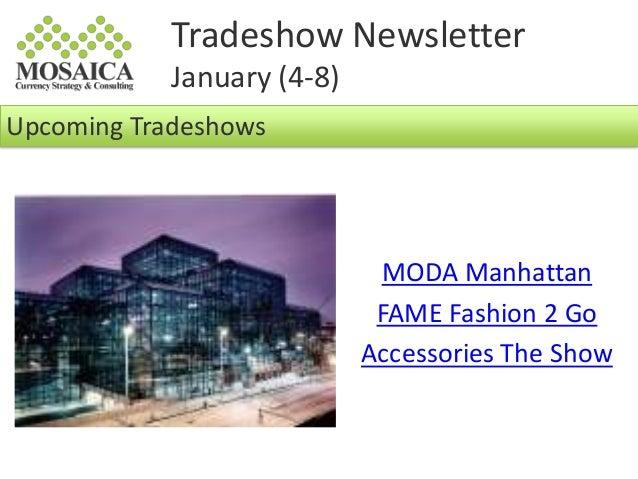 Tradeshow Newsletter January (4-8) Upcoming Tradeshows  MODA Manhattan FAME Fashion 2 Go Accessories The Show