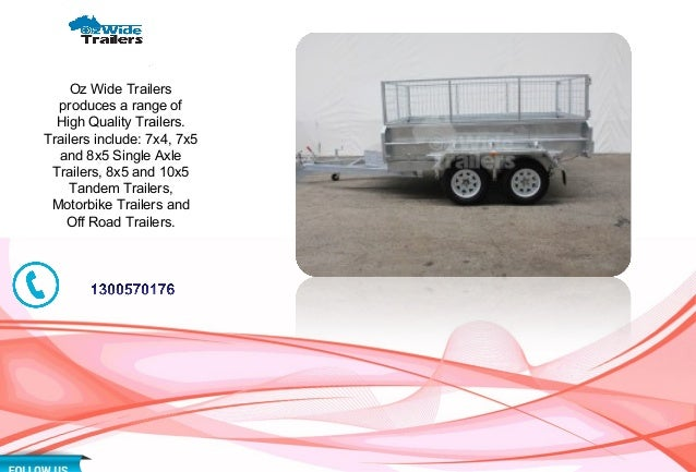 Oz Wide Trailers produces a range of High Quality Trailers. Trailers include: 7x4, 7x5 and 8x5 Single Axle Trailers, 8x5 a...