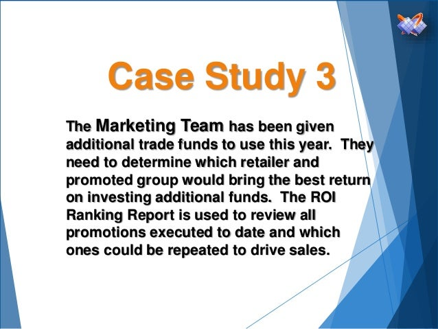 Case Study 3 The Marketing Team has been given additional trade funds to use this year. They need to determine which retai...