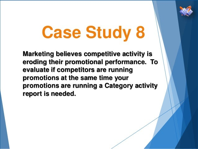 Case Study 8 Marketing believes competitive activity is eroding their promotional performance. To evaluate if competitors ...