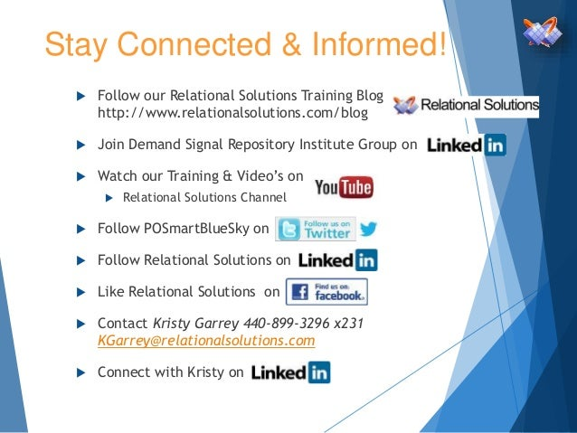  Follow our Relational Solutions Training Blog http://www.relationalsolutions.com/blog  Join Demand Signal Repository In...