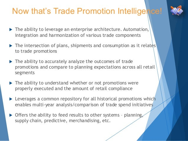 Now that's Trade Promotion Intelligence!  The ability to leverage an enterprise architecture. Automation, integration and...