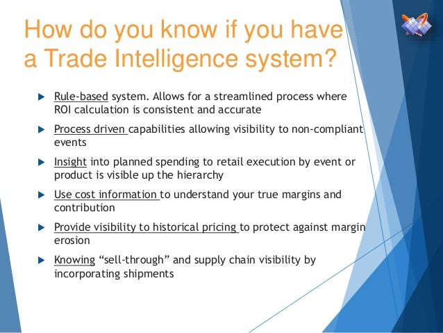  Rule-based system. Allows for a streamlined process where ROI calculation is consistent and accurate  Process driven ca...