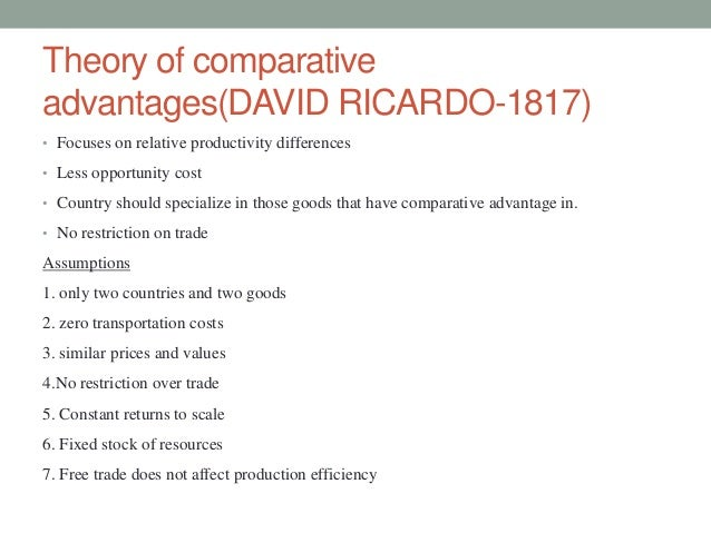theory of comparative advantage by david ricardo David ricardo made one vital contribution to economic thought and to the  if  ricardo had no interest in the theory of comparative advantage,.