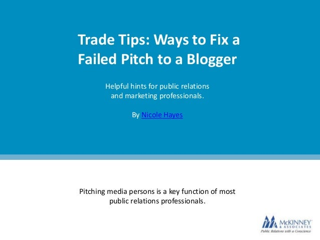 Trade Tips: Ways to Fix aFailed Pitch to a Blogger        Helpful hints for public relations         and marketing profess...