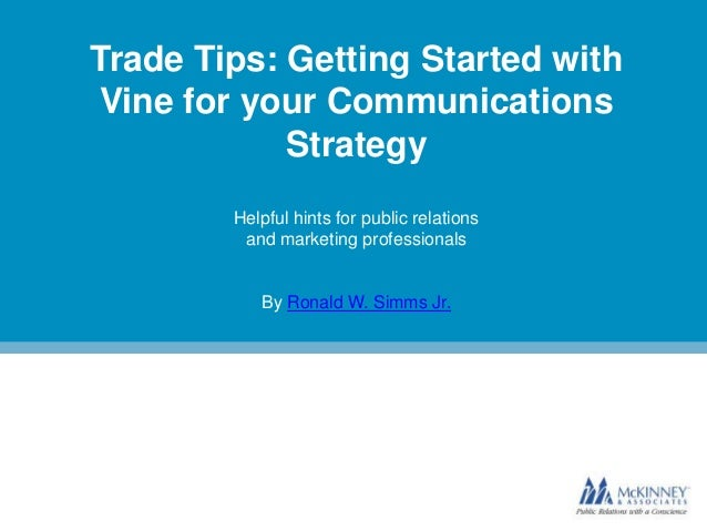 Trade Tips: Getting Started with Vine for your Communications Strategy Helpful hints for public relations and marketing pr...
