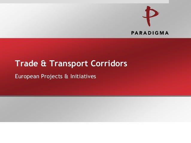 Trade & Transport Corridors European Projects & Initiatives