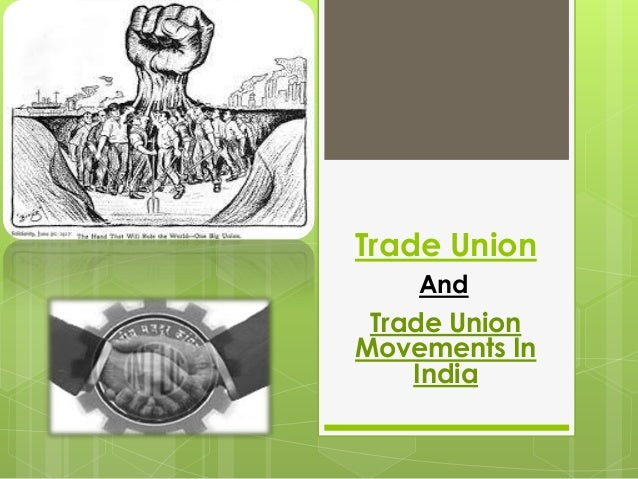Trade Union Trade Union Movements In India And