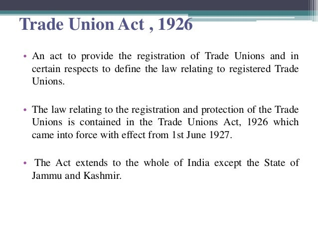 trade union act In march 2017 the trade union act was passed into law this act marks a  significant shift in the legal framework of industrial relations nationally.