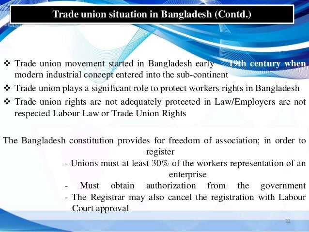 trade unions in bangladesh A committee of the international labor organisation (ilo) has proposed several reforms to the trade union laws in bangladesh to ensure workers' freedom of association.
