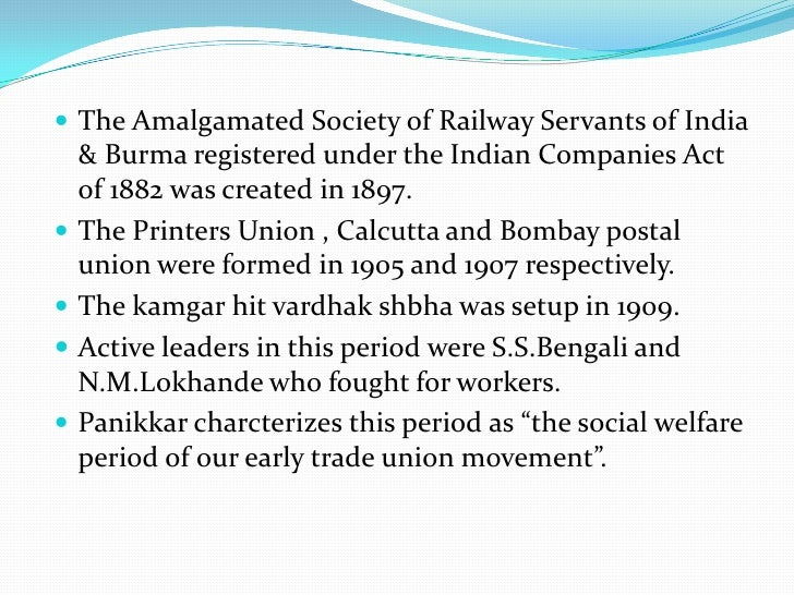 Second period 1918-1947 This period actually marked the beginning and growth of    organized and continuous trade unions....