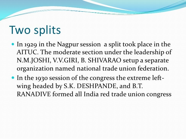 Growth of trade union afterindependence In the period 1918-47 the ideology inspiring trade union   was nationalistic. But...