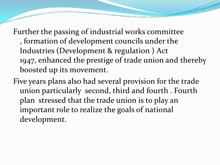  There are four important central trade union org. namely AITUC,INTUC, Hind Mazdoor Sabha (HMS),United Trade Union Congre...