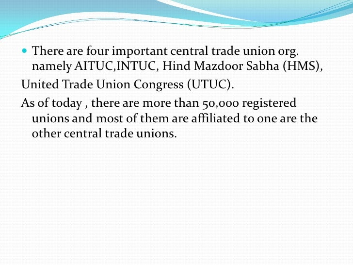 Role and functions of trade unions To promote and protect the interest of its members.The Labour Commission in his report...