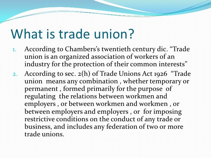 An analysis of above definitionreveals characteristics of tradeunion It is a combination of worker. Such combination cou...