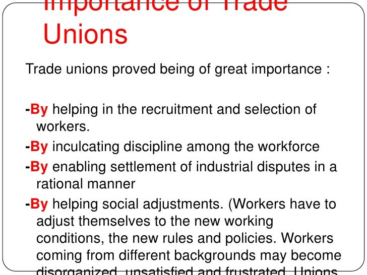 importance of trade union the importance of labor unions  the american federation of teachers has more than one million members nationwide and has grown into a trade union.