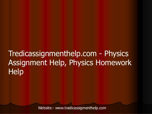 physics assignment help physics coursework help assignment help tredicassignmenthelp com physics assignment help physics homework help website