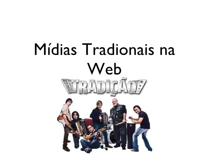 Mídias Tradionais na Web