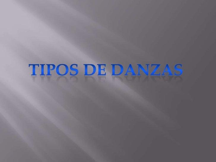 TIPOS DE DANZAS<br />