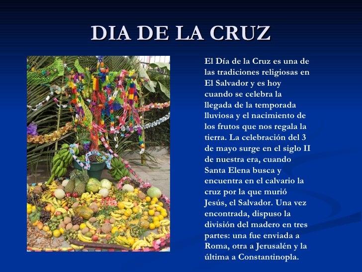 DIA DE LA CRUZ El Día de la Cruz es una de las tradiciones religiosas en El Salvador y es hoy cuando se celebra la llegada...