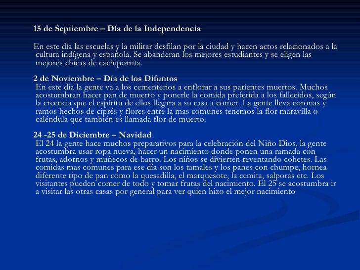 <ul><li>15 de Septiembre – Día de la Independencia </li></ul><ul><li>En este día las escuelas y la militar desfilan por la...