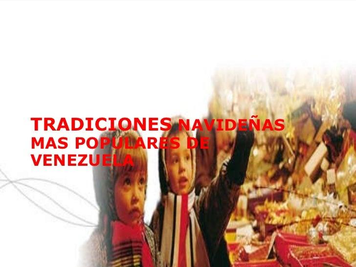 TRADICIONES  NAVIDEÑAS MAS POPULARES DE VENEZUELA