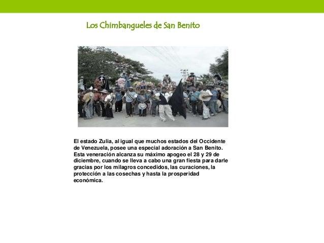Los ChimbanguelesdSan Benito El estado Zulia, al igual que muchos estados del Occidente de Venezuela, posee una especial a...