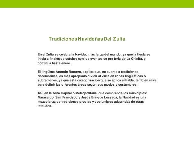 TradicionesNavideñasDel Zulia En el Zulia se celebra la Navidad más larga del mundo, ya que la fiesta se inicia a finales ...