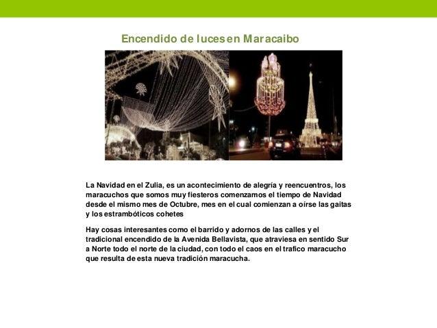 Encendido de lucesen Maracaibo La Navidad en el Zulia, es un acontecimiento de alegría y reencuentros, los maracuchos que ...