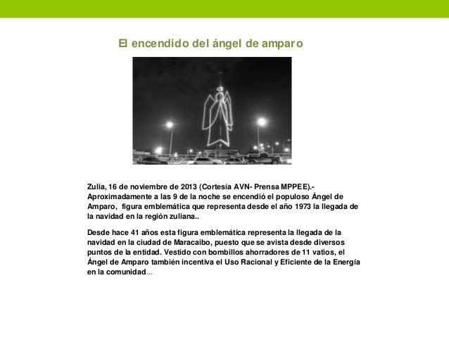 El encendido del ángel de amparo Zulia, 16 de noviembre de 2013 (Cortesía AVN- Prensa MPPEE).- Aproximadamente a las 9 de ...