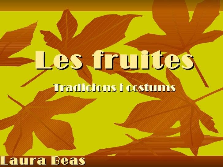 Les fruites Tradicions i costums Laura Beas