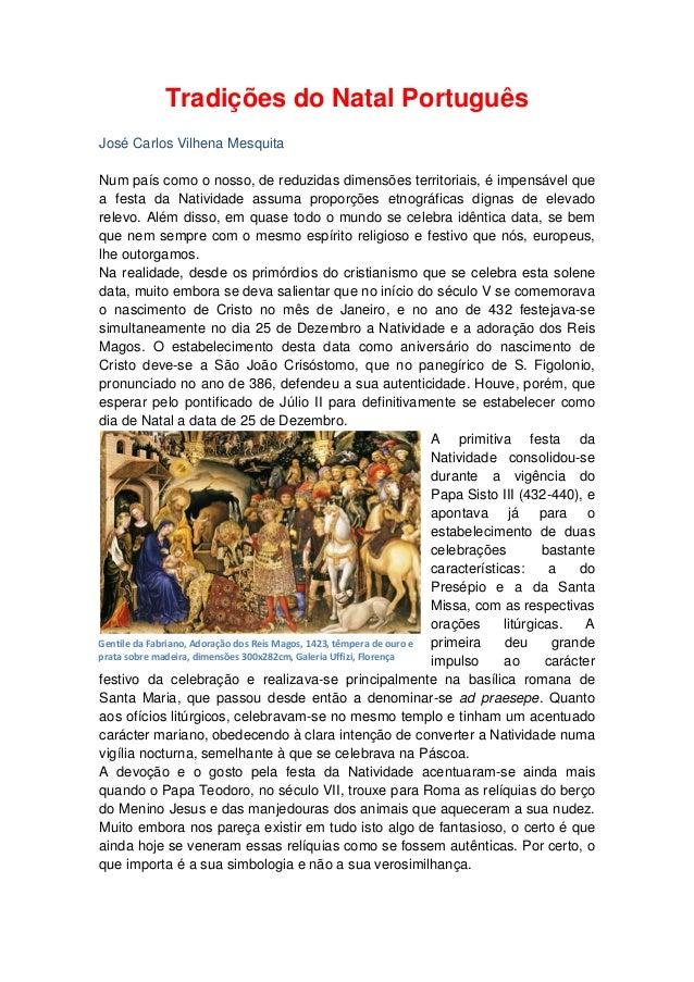 Tradições do Natal Português  José Carlos Vilhena Mesquita  Num país como o nosso, de reduzidas dimensões territoriais, é ...