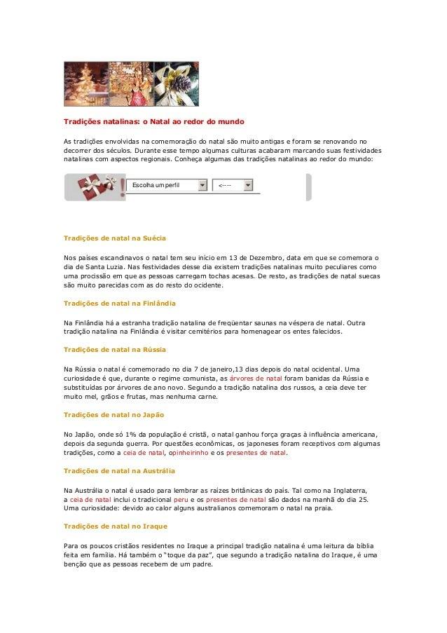 Tradições natalinas: o Natal ao redor do mundo As tradições envolvidas na comemoração do natal são muito antigas e foram s...