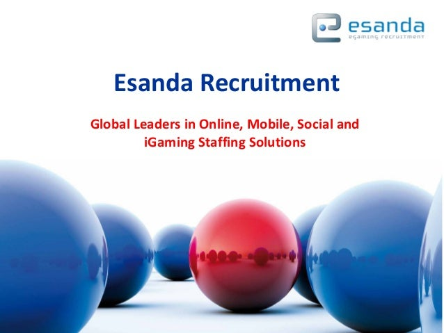 Esanda RecruitmentGlobal Leaders in Online, Mobile, Social and         iGaming Staffing Solutions