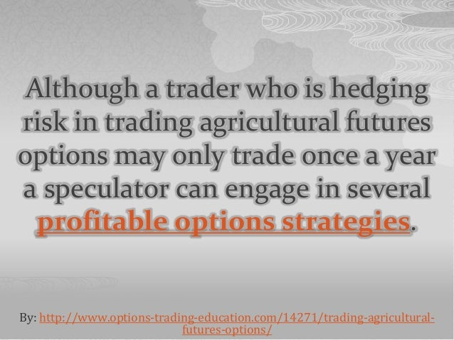 Agricultural options trading