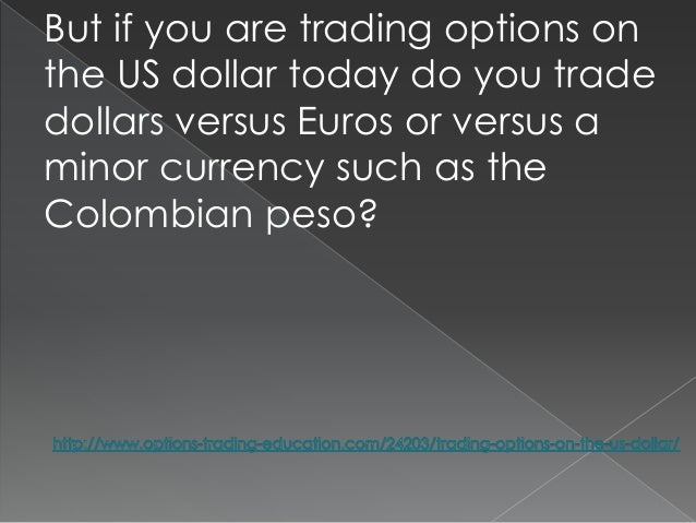 Us dollar options trading