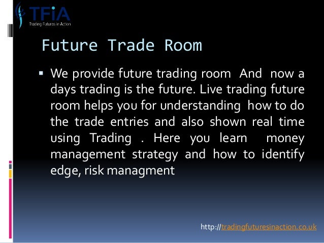 Future Trade Room ...