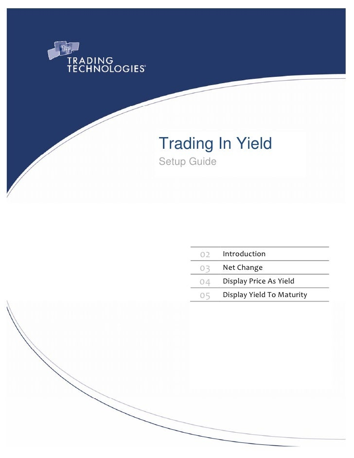Trading In Yield     Setup Guide                   02   Introduction               03   NetChange          ...