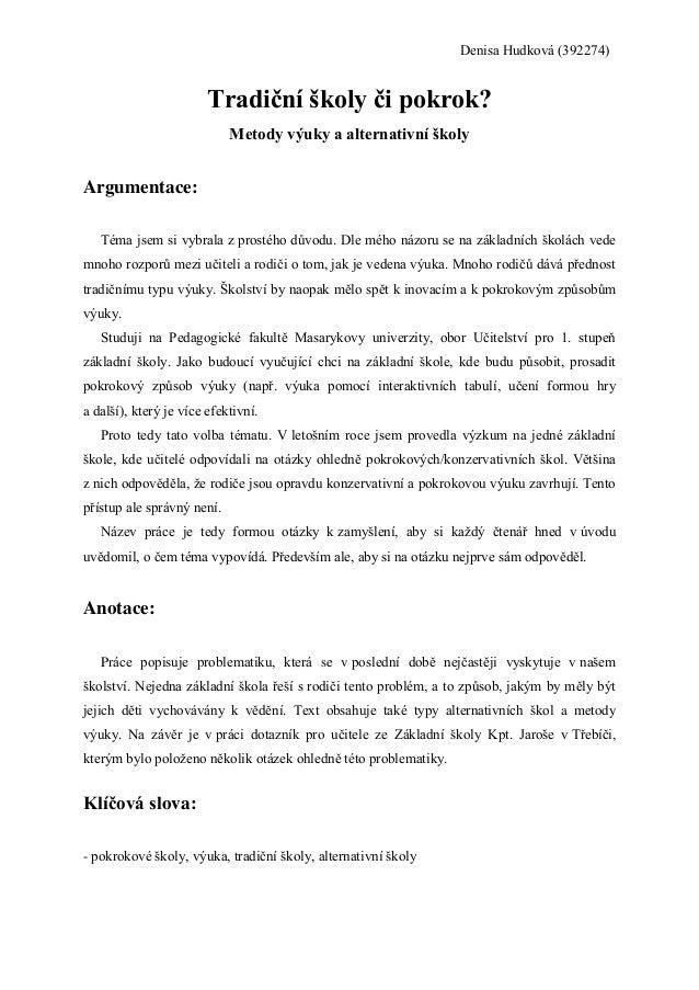 Denisa Hudková (392274)                        Tradiční školy či pokrok?                            Metody výuky a alterna...