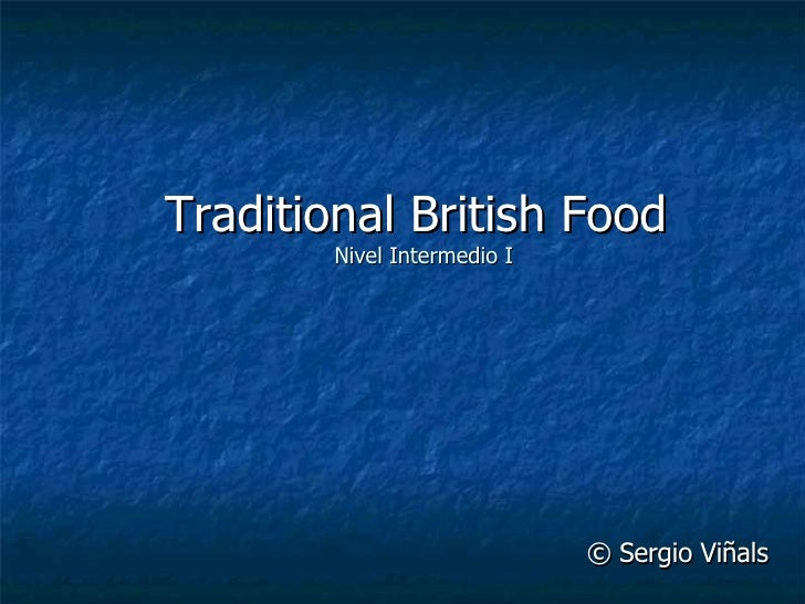 Traditional British Food   Nivel Intermedio I © Sergio Viñals