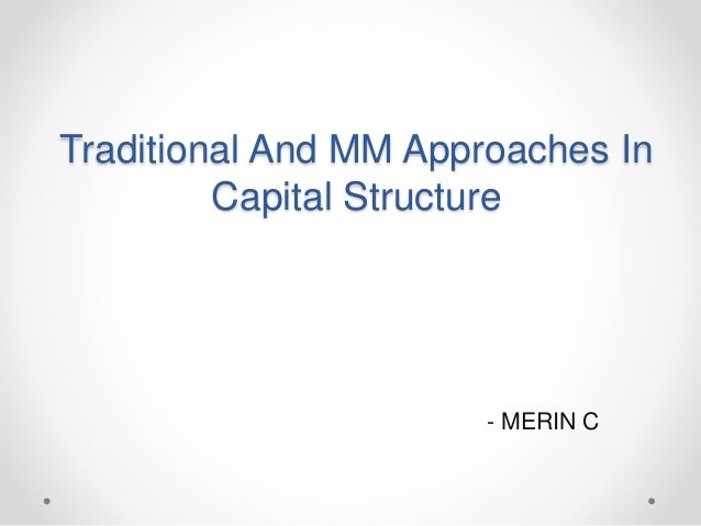 mm approach of capital structure
