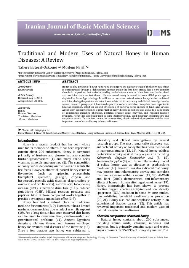 Traditional and Modern Uses of Natural Honey in Human Diseases: A Review Tahereh Eteraf-Oskouei 1,2, Moslem Najafi*2 1Biot...