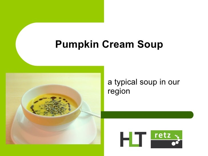 Pumpkin Cream Soup a typical soup in our region