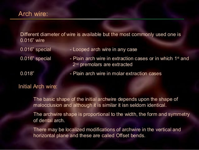 """Arch wire: Different diameter of wire is available but the most commonly used one is 0.016"""" wire 0.016"""" special - Looped a..."""