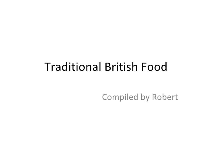 Traditional British Food Compiled by Robert
