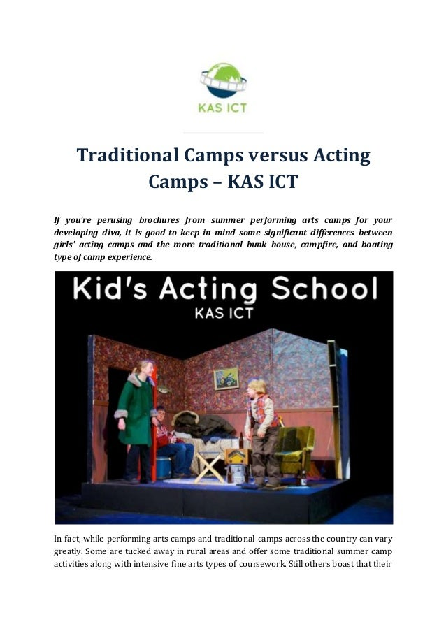Traditional Camps versus Acting Camps – KAS ICT If you're perusing brochures from summer performing arts camps for your de...