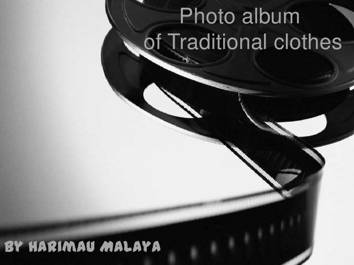 Photo album of Traditional clothes <br />by Harimau Malaya<br />