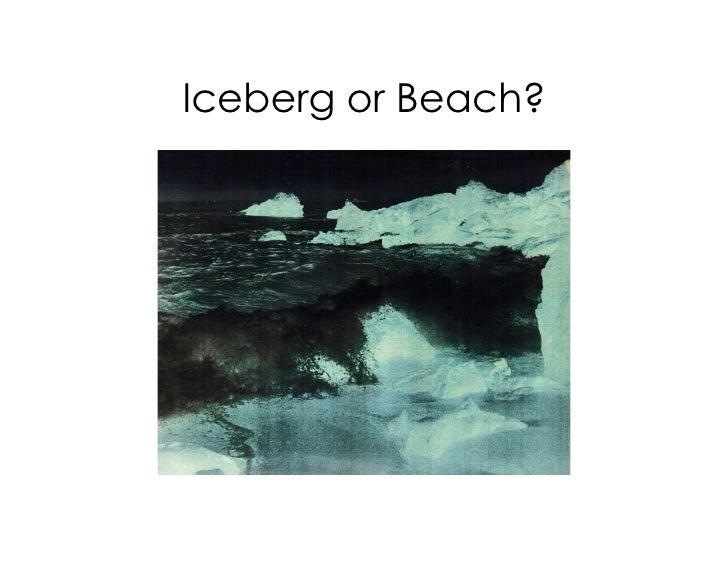 Iceberg or Beach?